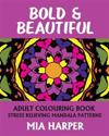 Adult Colouring Book, Bold & Beautiful