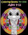 Coloring Books for Kids Ages 9-12: Inspire Creativity, Reduce Stress, and Bring Balance