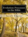 Evolution Processes in the Bible: On Evolution Process of Events in the Hebrew Bible