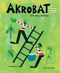 Akrobat. Tolv steg i svenska, B Höst. Grundbok. Steg 5-8