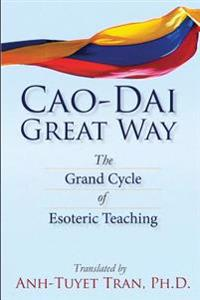 Cao Dai Great Way: The Grand Cycle of Esoteric Teaching