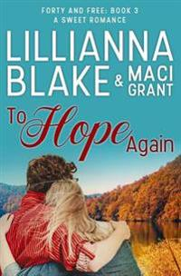 To Hope Again: A Sweet Romance