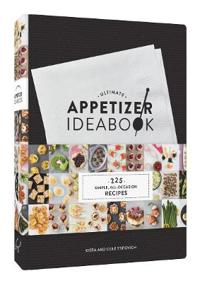 Ultimate Appetizer Ideabook: 225 Simple, All-Occasion Recipes