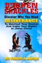 Broken Shackles: Discover Why You Need Deliverance to Manifest Your Desires and Enjoy Your Rights in Christ
