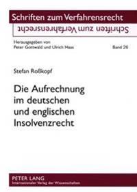 Die Aufrechnung Im Deutschen Und Englischen Insolvenzrecht: Eine Rechtsvergleichende Untersuchung