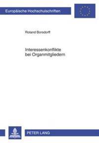 Interessenkonflikte Bei Organmitgliedern: Eine Untersuchung Zum Deutschen Und Us-Amerikanischen Aktienrecht