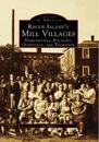 Rhode Island's Mill Villages: Simmonsville, Pocasset, Olneyville, and Thornton