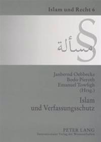 Islam Und Verfassungsschutz: Dokumentation Der Tagung Am 7. Dezember 2006 an Der Universitaet Muenster