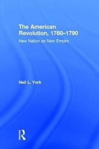 The American Revolution, 1760-1790