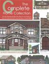The Complete Home Collection: Over 130 Charming and Open Floor Plans for Your Family in a Variety of Architectural Styles, from Tiny Houses to Luxur
