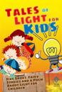 Tales of Light for Kids: Five Short Fairy Stories and a Poem about Light for Children
