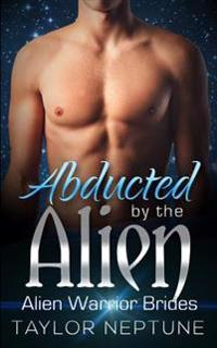 Abducted by the Alien
