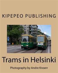 Trams in Helsinki: Photography by Andre Knoerr