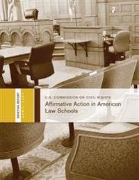Affirmative Action in American Law Schools: A Briefing Before the United States Commission on Civil Rights