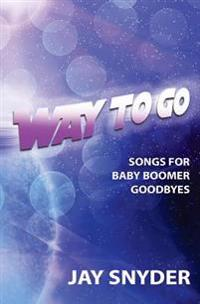 Way to Go: Songs for Baby Boomer Goodbyes