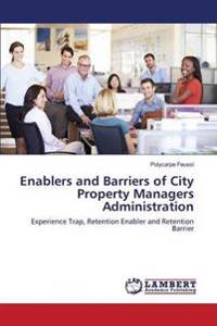 Enablers and Barriers of City Property Managers Administration