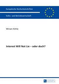 Interest Will Not Lie - Oder Doch?