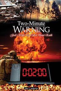 Two-Minute Warning: God's Ten-Sign Wake-Up Call to Planet Earth