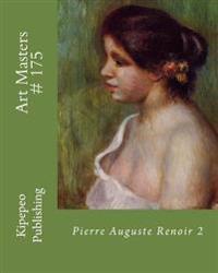 Art Masters # 175: Pierre Auguste Renoir 2