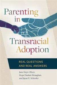 Parenting in Transracial Adoption: Real Questions and Real Answers