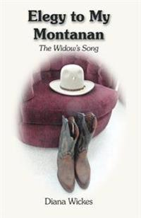 Elegy to My Montanan: A Widow's Song