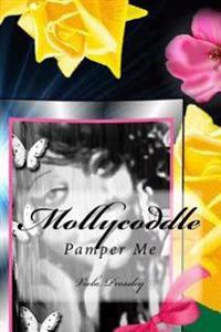Mollycoddle: Pamper Me