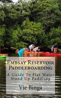 Embsay Reservoir Paddleboarding: A Guide to Flat Water Stand Up Paddling