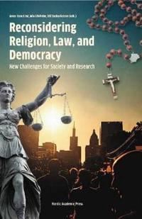 Reconsidering Religion, Law, and Democracy: New Challenges for Society and Research