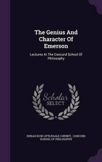 The Genius and Character of Emerson