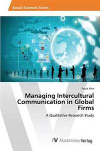 Managing Intercultural Communication in Global Firms