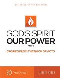 God's Spirit Our Power Part 1: Stories from the Book of Acts
