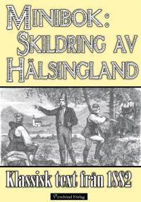 Minibok: Skildring av Hälsingland år 1882