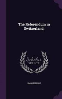 The Referendum in Switzerland;
