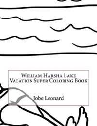 William Harsha Lake Vacation Super Coloring Book