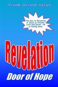 Revelation - Door of Hope: God's Final Victory! a Right-Brained Outline of the Apocalypse