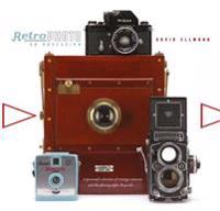 Retro Photo: An Obsession: A Personal Selection of Vintage Cameras and the Photographs They Take
