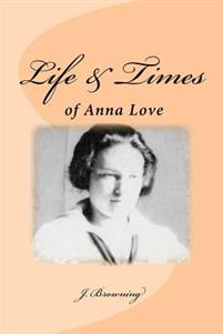 Life and Times of Anna Love
