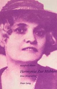 Hermynia Zur Muehlen: Eine Biographie