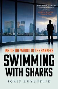 Swimming with sharks - inside the world of the bankers