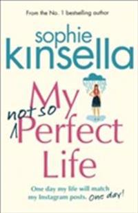 My not so perfect life - a novel