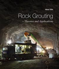 Rock Grouting – Theories and Applications