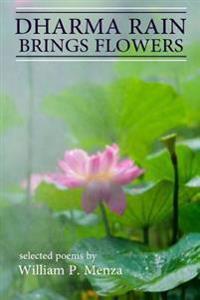 Dharma Rain Brings Flowers