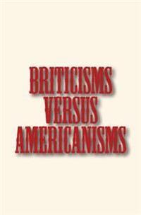 Briticisms Versus Americanisms