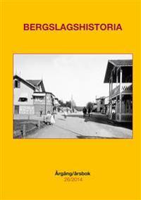 Bergslagshistoria. Årgång/årsbok 26/2014 - Stefan A. Nilsson, Göran Ekberg, Bode Janzon, Per-Olof Grönberg, Jan Ericson, Maths Isacson, Berith Sande pdf epub