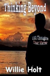Thinking Beyond: 100 Thoughts That Matter
