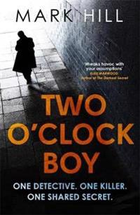 Two O'Clock Boy: One Detective. One Killer. One Shared Secret.