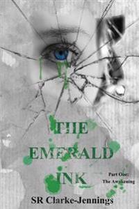 The Emerald Ink: Part One-The Awakening