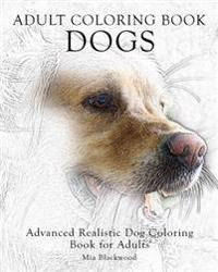 Adult Coloring Book Dogs: Advanced Realistic Dogs Coloring Book for Adults