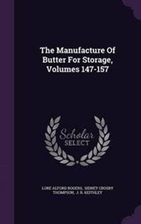 The Manufacture of Butter for Storage, Volumes 147-157