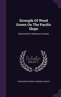 Strength of Wood Grown on the Pacific Slope